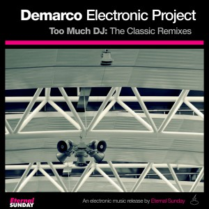 ES 2240 Demarco Electronic Project - Too Much DJ The Classic Remixes 600