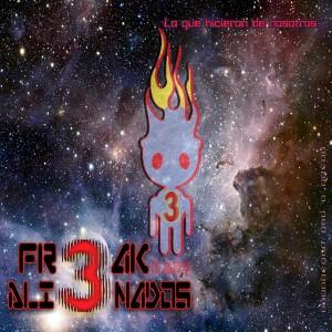 ES-2274-Fr3ak-Y-Los-Ali3nados-Lo-Que-Hicieron-De-Nosotros-600