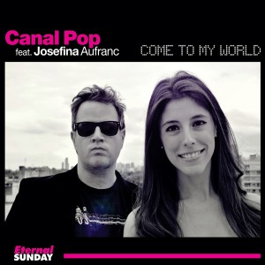 ES-2286-Canal-Pop-feat-Josefina-Aufranc-Come-To-My-World-Single-600